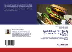 Bookcover of Edible Oil and Fatty foods Consumption and Blood Pressure