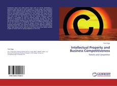Bookcover of Intellectual Property and Business Competitiveness