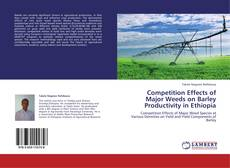 Capa do livro de Competition Effects of Major Weeds on Barley Productivity in Ethiopia