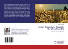Bookcover of Indian Agricultural Export in the Liberalized Era
