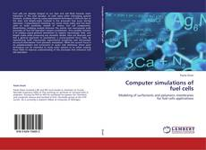 Bookcover of Computer simulations of fuel cells