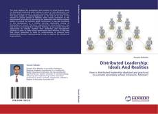 Bookcover of Distributed Leadership: Ideals And Realities