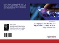 Bookcover of Comprehensive Model and FWM effect in Optical Fiber