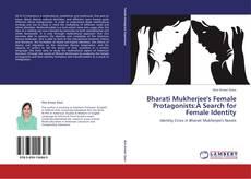 Copertina di Bharati Mukherjee's Female Protagonists:A Search for Female Identity