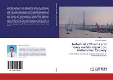 Buchcover von Industrial effluents and  heavy metals impact on Indian river Cauvery