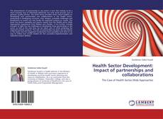 Bookcover of Health Sector Development: Impact of partnerships and collaborations