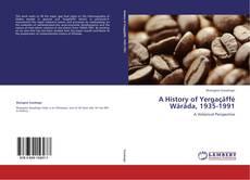 Buchcover von A History of Yergaçäffé Wäräda, 1935-1991