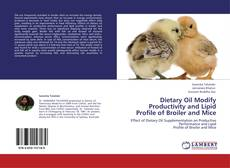Обложка Dietary Oil Modify Productivity and Lipid Profile of Broiler and Mice