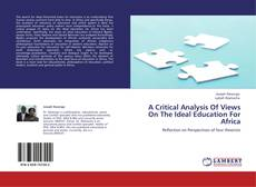Bookcover of A Critical Analysis Of Views On The Ideal Education For Africa