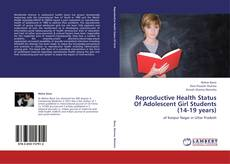 Couverture de Reproductive Health Status Of Adolescent Girl Students (14-19 years)