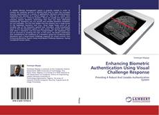 Bookcover of Enhancing Biometric Authentication Using Visual Challenge Response