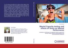 Couverture de Mental Capacity testing and effects of Stress on Mental Performance