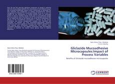 Bookcover of Gliclazide Mucoadhesive Microcapsules:Impact  of Process Variables