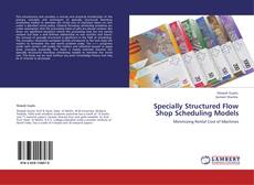 Bookcover of Specially Structured Flow Shop Scheduling Models
