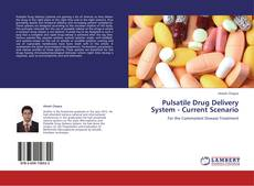 Bookcover of Pulsatile Drug Delivery System - Current Scenario