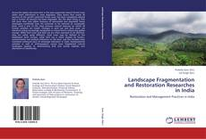 Bookcover of Landscape Fragmentation and Restoration  Researches in India