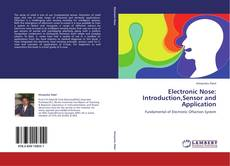 Bookcover of Electronic Nose: Introduction,Sensor and Application