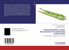 Bookcover of Cold tolerability in faba bean plants for maximizing productivity