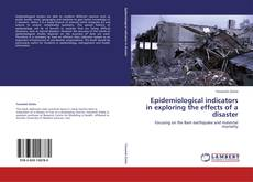 Bookcover of Epidemiological indicators in exploring the effects of a disaster