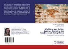 Bookcover of Wall Base Ventilation Systems Design to the Treatment of Rising Damp