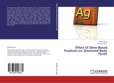 Buchcover von Effect of Silver-Based Products on Simulated Body Fluids