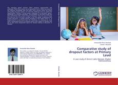 Capa do livro de Comparative study of dropout factors at Primary Level