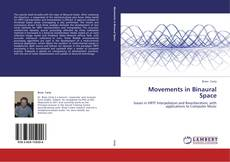 Bookcover of Movements in Binaural Space