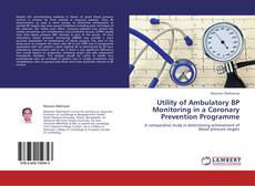 Utility of Ambulatory BP Monitoring in a Coronary Prevention Programme的封面