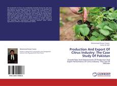 Bookcover of Production And Export Of Citrus Industry: The Case Study Of Pakistan