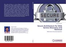 Couverture de Secure Architecture for Web Service Discovery and Retrieval