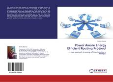 Bookcover of Power Aware Energy Efficient Routing Protocol