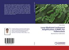 Bookcover of Loop-Mediated Isothermal Amplification (LAMP) For Tuberculosis