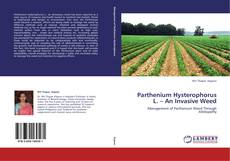 Bookcover of Parthenium  Hysterophorus  L. –  An  Invasive  Weed