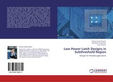 Bookcover of Low Power Latch Designs in Subthreshold Region