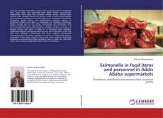 Обложка Salmonella in food items and personnel in Addis Ababa supermarkets