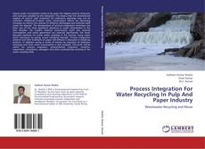 Обложка Process Integration For Water Recycling In Pulp And Paper Industry