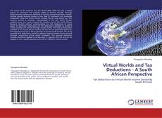 Virtual Worlds and Tax Deductions - A South African Perspective kitap kapağı