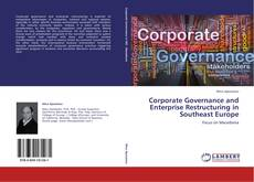 Bookcover of Corporate Governance and Enterprise Restructuring in Southeast Europe