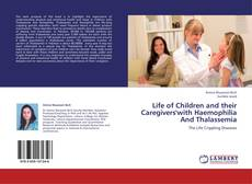 Bookcover of Life of Children and their Caregivers'with Haemophilia And Thalassemia