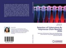 Detection of Tuberculosis By Polymerase Chain Reaction (PCR) kitap kapağı