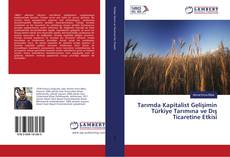 Обложка Tarımda Kapitalist Gelişimin Türkiye Tarımına ve Dış Ticaretine Etkisi