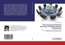 Bookcover of The Corporate Political Activities of Multinational Enterprises