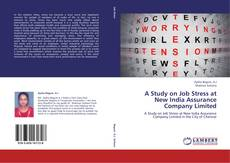 A Study on Job Stress at New India Assurance Company Limited的封面
