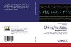 Couverture de Integrated floor vibrations on concrete and composite concrete floor