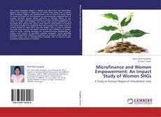 Portada del libro de Microfinance and Women Empowerment: An Impact Study of Women SHGs