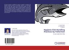 Bookcover of Hygienic Fish Handling Practices by Fishermen