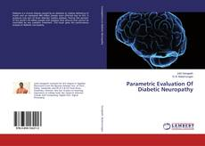 Parametric Evaluation Of Diabetic Neuropathy kitap kapağı