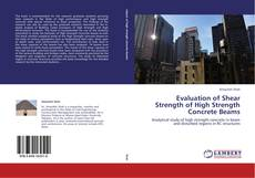Bookcover of Evaluation of Shear Strength of High Strength Concrete Beams