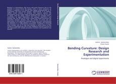 Обложка Bending Curvature: Design Research and Experimentation