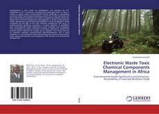 Bookcover of Electronic Waste Toxic Chemical Components Management in Africa